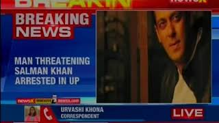Man threatening Salman Khan arrested in Uttar Pradesh - NEWSXLIVE
