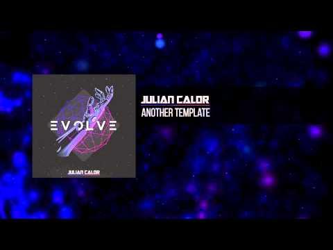 Julian Calor - Another Template (Album Edit) #EvolveAlbum