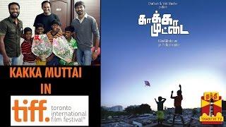 "Dhanush & Vetrimaran's ""Kakka Muttai"" in Toronto Film Festival"