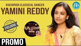 Kuchipudi Classical Dancer Yamini Reddy Interview - Promo || Nrithya Yathra With Neelima #2 - IDREAMMOVIES