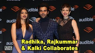 Radhika, Rajkummar & Kalki Collaborates for a Unique Project - IANSINDIA