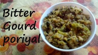 Bitter gourd Poriyal in Tamil | Pavakkai Poriyal in Tamil