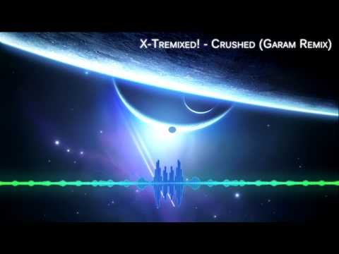X-Tremixed! - Crushed (Garam Remix)