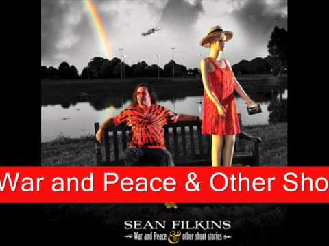 Sean Filkins - War and Peace & Other Short Stories (2011)