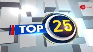 Top 25: Watch top 25 news stories of the day - ZEENEWS