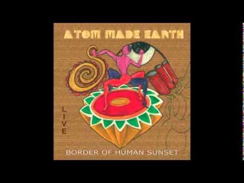 Atom Made Earth - Border Of Human Sunset (Full Album)