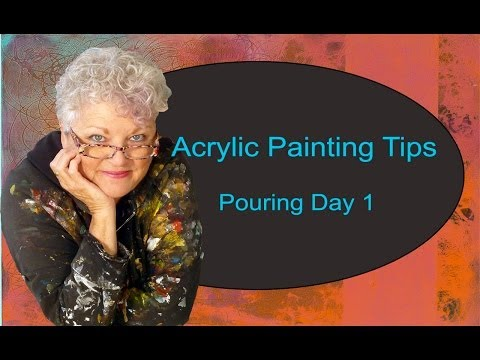 Acrylic Painting Tips - Pouring Day One
