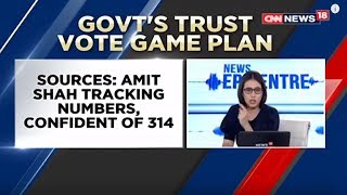 Countdown Begins For Trust Vote | Epicentre | CNN News18 - IBNLIVE