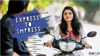 Express to Impress (new version) ||ShortFilm|| TANISHQ BITTU PRODUCTIONS ||Directed by Anirudh Sidhu - YOUTUBE