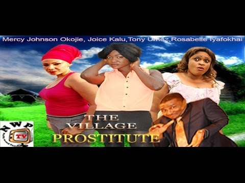 The Village Prostitute       -    2014 Nigeria Nollywood Movie