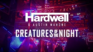 Hardwell & Austin Mahone - Creatures Of The Night ( 2017 )