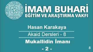 Hasan KARAKAYA Hocaefendi-Akaid Dersleri 08: Mukallidin İmanı (İmanda Taklit)-II