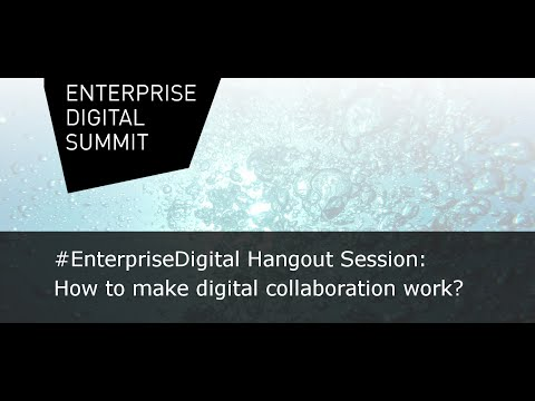 #Enterprise Digital Hangout Session: Discussion on how to make digital collaboration work?