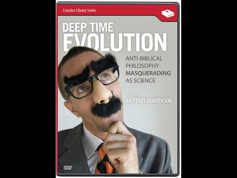 Deep Time Evolutionism: Anti-Biblical Philosophy Masquerading as Science - Dr. Terry Mortenson