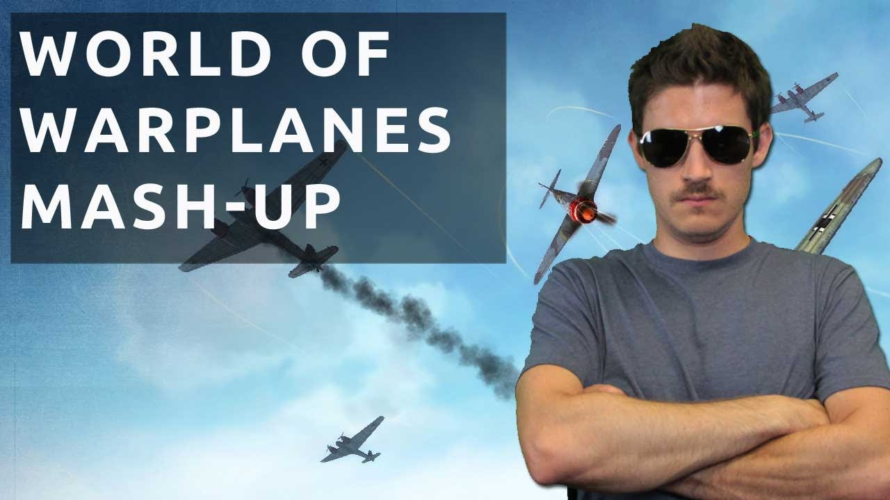 World of Warplanes Gameplay Mash-Up