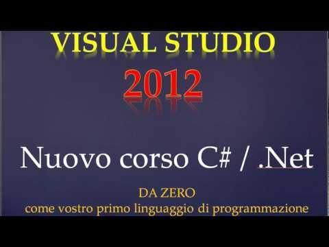 Corso Visual Studio 2012 C# .NET ITA - 01 presentazione del corso