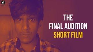 The Final Audition Short Film | Latest 2018 Telugu Short Films | #TheFinalAudition | Khelpedia - YOUTUBE