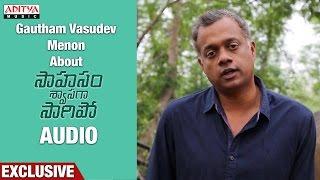 Gautham Menon About Saahasam Shwasaga Saagipo Audio || NagaChaitanya, Manjima Mohan - ADITYAMUSIC