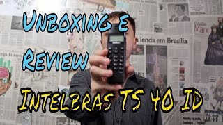 An?lise Telefone sem fio Intelbras TS 40 ID - Unboxing e Review - Vale a Pena?