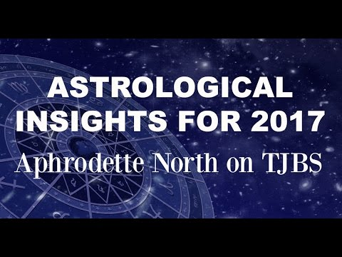 Astrological Insights for 2107 - Aphrodette North on TJBS
