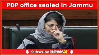 PDP's office sealed in Jammu ahead of Mehbooba Mufti's visit - NEWSXLIVE