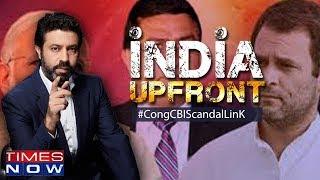 Congress neta triggered bribery crisis within CBI?   India Upfront With Rahul Shivshankar - TIMESNOWONLINE