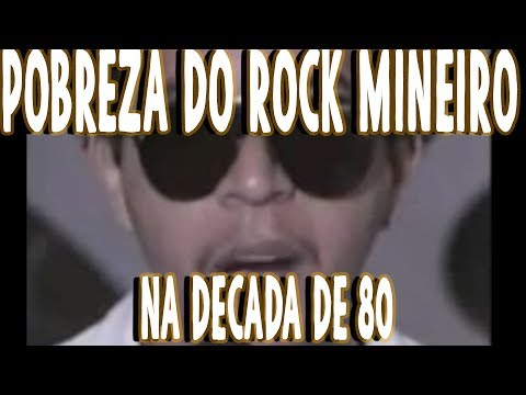 Pobreza do Rock Mineiro na decada de 80