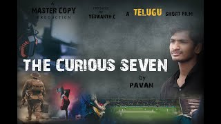 The Curious Seven | Latest telugu short film 2019 | Directed by Pavan | Master Copy productions - YOUTUBE