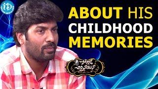 Director Kalyan Krishna About His Childhood Memories || Soggade Chinni Nayana - IDREAMMOVIES