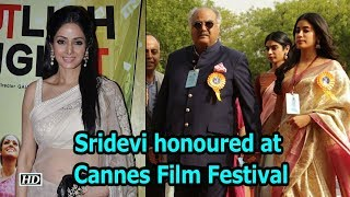 Sridevi posthumously honoured at 71st Cannes Film Festival - IANSINDIA