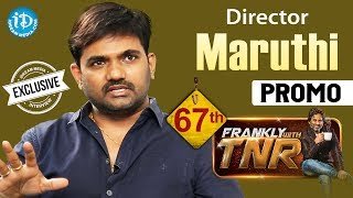 Director Maruthi Exclusive Interview - Promo || Frankly With TNR #67 || Talking Movies With iDream - IDREAMMOVIES