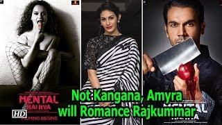 "Not Kangana  ,  Amyra will Romance Rajkummar Rao in ""Mental Hai Kya"" - IANSLIVE"