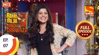 Band Baaja Band Darwaza - Ep 7 - Full Episode - 16th February, 2019 - SABTV