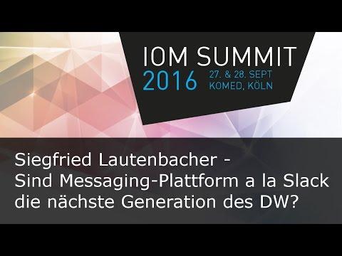 #ioms16 Siegfried Lautenbacher - Sind Messaging-Plattform a la Slack die nächste Generation?