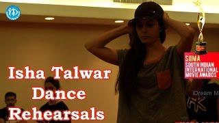 Isha Talwar Actress Dance Rehearsals@SIIMA 2014 - IDREAMMOVIES