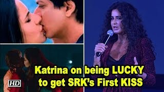 Katrina's response on being LUCKY to get SRK's First KISS - IANSINDIA