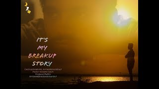 """ IT'S MY BREAKUP STORY "" latest telugu short film directed by srikanth perumakuppam - YOUTUBE"