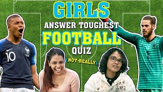 Girls Answer Toughest Football Quiz | FUNNY | 2018 FIFA World Cup Russia - ZOOMDEKHO