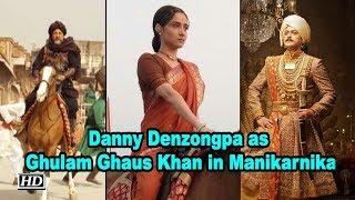 Danny Denzongpa as Ghulam Ghaus Khan in Manikarnika - IANSLIVE