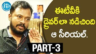Director Yata Satyanarayana Exclusive Interview Part #3 || Soap Stars With Anitha - IDREAMMOVIES
