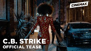 C.B. Strike | Official Tease 3 | Cinemax - CINEMAX