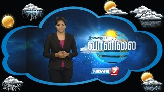 Weather Forecast 25-08-2016 – News7 Tamil Show