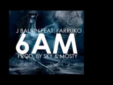 6 am farruco ft j balvin ( el original)