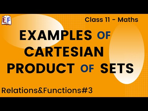 Relation and Functions Mathematics CBSE Class X1 Part 3 (Cartesian Product of sets - Examples)