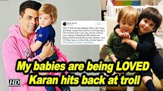 My babies are being LOVED | Karan hits back at troll - IANSLIVE