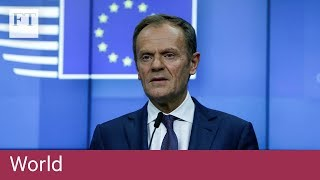 Donald Tusk pushes back Brexit cliff edge - FINANCIALTIMESVIDEOS
