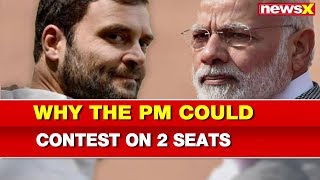Lok Sabha Elections 2019: After Rahul Gandhi, PM Narendra Modi might contest from 2 seats - NEWSXLIVE