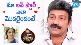 మా లవ్ స్టొరీ ఎలా మొదలైందంటే.. - Rajasekhar   Frankly With TNR   Talking Movies - IDREAMMOVIES