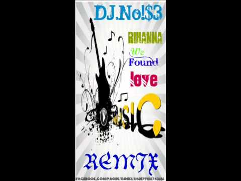 Rihana - We Found LoveRemix  By DJ.No!$3.