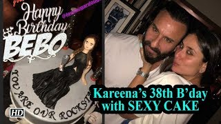 Kareena's 38th Birthday with SEXY CAKE | Inside PICTURES - IANSLIVE